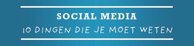 social media - 10 dingen die je moet weten